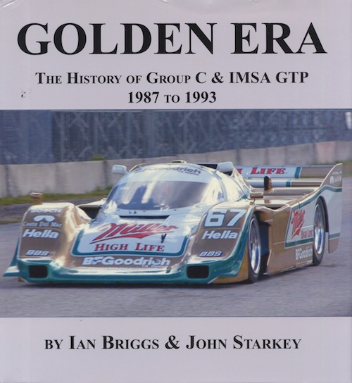 Golden Era The History of Group C & IMSA GTP