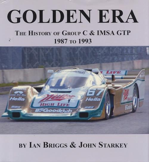 Golden Era The History of Group C & IMSA GTP
