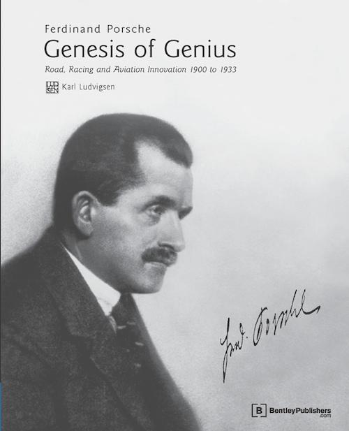 Ferdinand Porsche- Genesis of Genius de Karl Ludvigsen